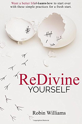 ReDivine Yourself: Want a better life? Learn how to start over with these simple practices for a fresh start (Volume 1)