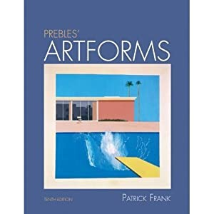 Prebles' Artforms with MyArtsLab, 10th Edition 10th (tenth) edition by Patrick Frank published by Prentice Hall (2011) [Paperback]