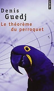 Le théorème du perroquet : roman