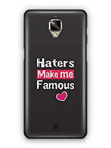 YuBingo Haters Make me Famous Mobile Case Back Cover for OnePlus 3