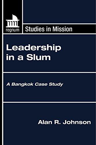 Leadership in a Slum: A Bangkok Case Study (Regnum Studies in Mission)