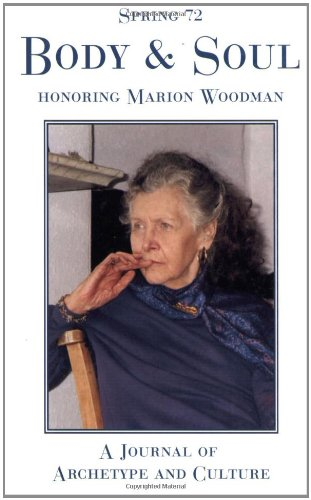 Spring #72, Body and Soul: A Special Issue Honoring Marion Woodman