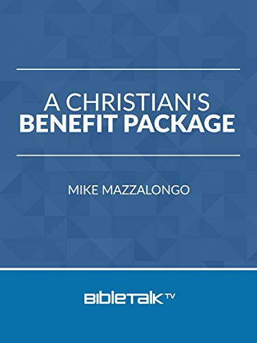 A Christian's Benefit Package