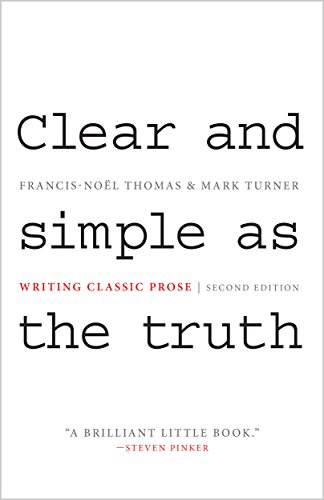 Clear and Simple as the Truth: Writing Classic Prose, Second Edition