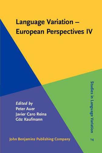 Language Variation European Perspectives IV Selected papers from the Sixth International Conference on Language Variation in Europe ICLaVE 6 Freiburg June 2011 Studies in Language Variation