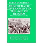 img - for Aristocratic Government in the Age of Reform: Whigs and Liberals 1830-1852 (Hardback) - Common book / textbook / text book