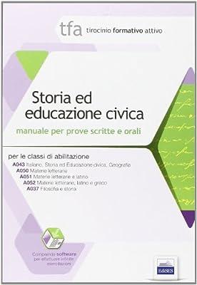 2 TFA. Storia ed educazione civica. Manuale per le prove scritte e orali classi A043, A050, A051, A052, A037. Con software di simulazione