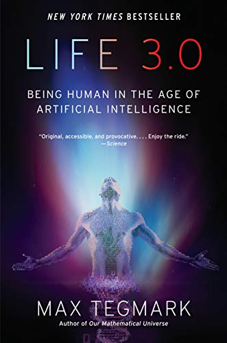 Life 3.0 Being Human in the Age of Artificial Intelligence [Tegmark, Max] (Tapa Blanda)