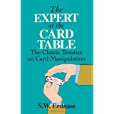 The Expert at the Card Table: The Classic Treatise on Card Manipulationby S. W. Erdnase