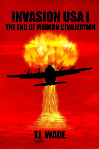 INVASION USA (Book 1) - The End of Modern Civilization