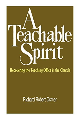 A Teachable Spirit: Recovering the Teaching Office in the Church