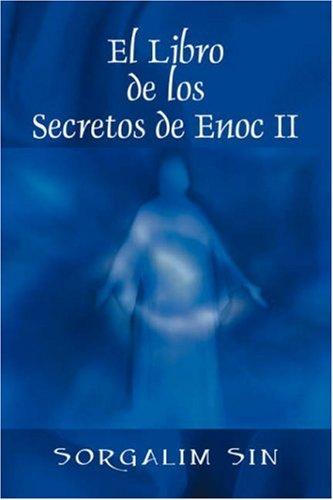 El Libro de los Secretos de Enoc II  [Sin, Sorgalim] (Tapa Dura)