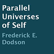 Parallel Universes of Self (       UNABRIDGED) by Frederick E. Dodson Narrated by Thomas Miller