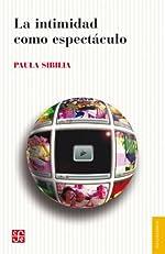 La intimidad como espect¨¢culo (Seccion Obras de Sociologia) (Spanish Edition)