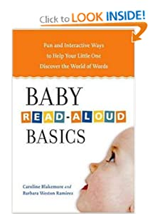 Ba|||Read-Aloud Basics: Fun and Interactive Ways to Help Your Little One Discover the World of Words Caroline J. Blakemore and Barbara Weston Ramirez