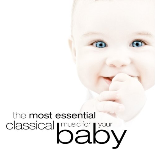Most Essential Classical Music for Your Baby - VVAA - CD