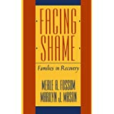 Facing Shame: Families in Recovery ~ Merle A. Fossum