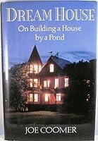 Dream House: On Building a House