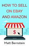 How to Sell on eBay and Amazon: A Step by Step Beginners Guide (How to Make Money Online)