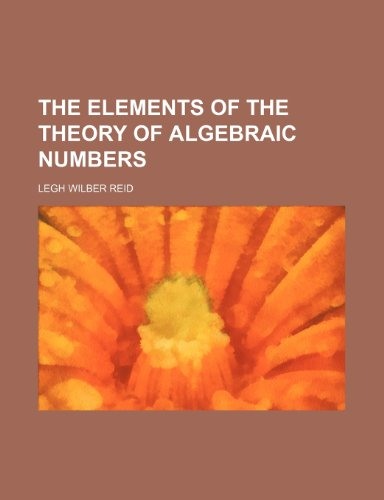 The Elements of the Theory of Algebraic Numbers