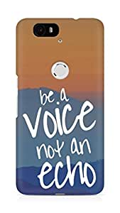 AMEZ be a voice not an echo Back Cover For Huawei Nexus 6P