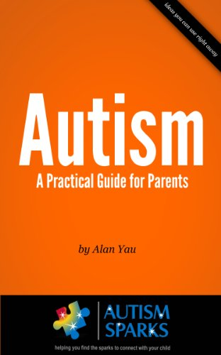Autism - A Practical Guide For Parents by Alan Yau ebook deal