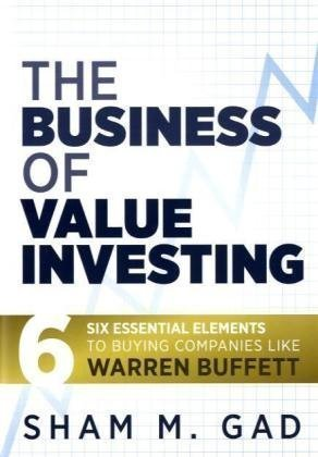 The Business of Value Investing: Six Essential