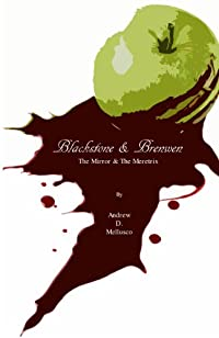 (FREE on 9/3) Blackstone & Brenwen: The Mirror & The Meretrix by Andrew D. Mellusco - http://eBooksHabit.com