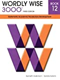 img - for Wordly Wise 3000 12: Systematic Academic Vocabulary Development book / textbook / text book
