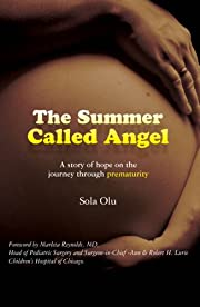 The Summer Called Angel: A story of hope on the journey through prematurity