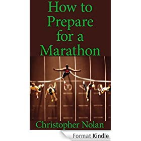 Marathon: How to Prepare for a Marathon (English Edition)