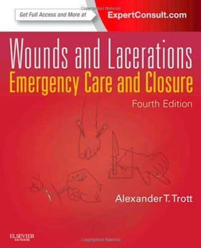 Wounds and Lacerations: Emergency Care and Closure (Expert Consult - Online and Print), 4e 4th (fourth) Edition