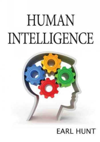Human Intelligence [ HUMAN INTELLIGENCE BY Hunt, Earl ( Author ) Nov-22-2010, by Earl Hunt