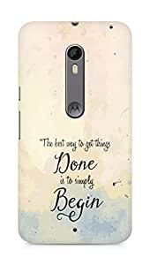 AMEZ the best way to get things done is to begin Back Cover For Motorola Moto X Style