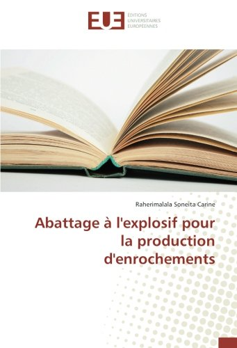 abattage-a-lexplosif-pour-la-production-denrochements-french-edition
