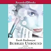 Bubbles Unbound | [Sarah Strohmeyer]