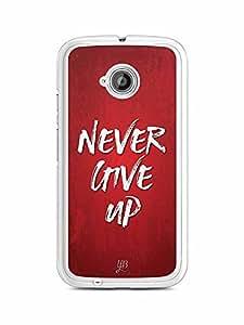 YuBingo Never Give Up Designer Mobile Case Back Cover for Motorola E2