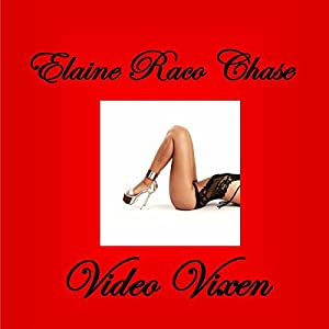 Video Vixen | [Elaine Raco Chase]
