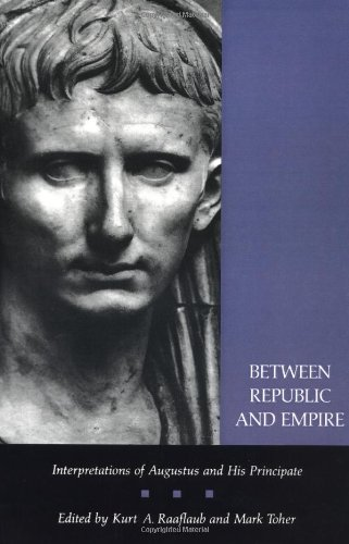 Between Republic and Empire: Interpretations of Augustus and His Principate