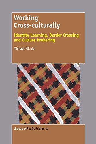 Working Cross-Culturally: Identity Learning, Border Crossing and Culture Brokering