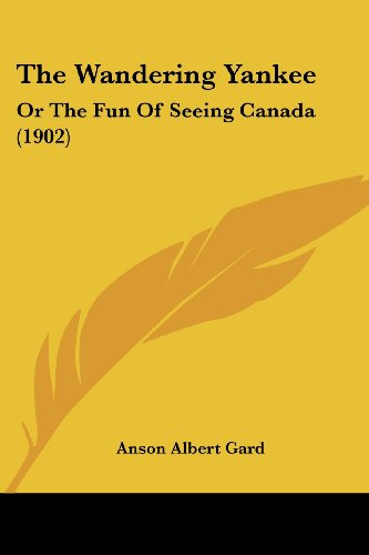The Wandering Yankee: Or The Fun Of Seeing Canada (1902) (Canada Fun compare prices)