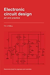 Electronic Circuit Design: Art and Practice (Electronics Texts for Engineers and Scientists) by Cambridge University Press