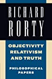 Objectivity, Relativism, and Truth: Philosophical Papers (Philosophical Papers (Cambridge)) (Volume 1)