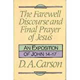 Farewell Discourse and Final Prayer of Jesus (0801025303) by Carson, D. A.