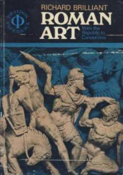 Roman Art from the Republic to Constantine, Richard. Brilliant