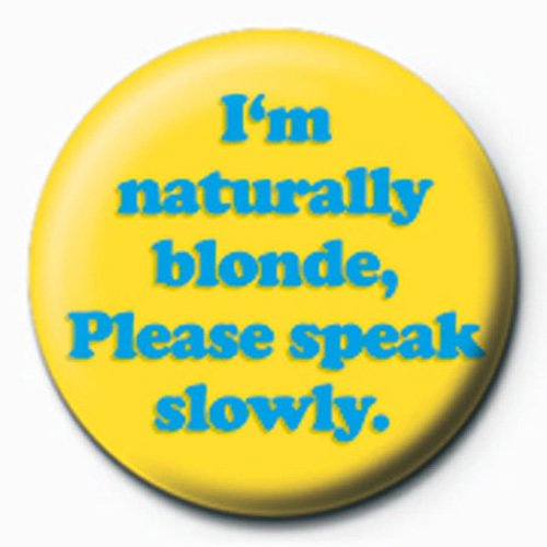 Fun - Naturally Blonde - Ansteck Button Ø2,5 cm
