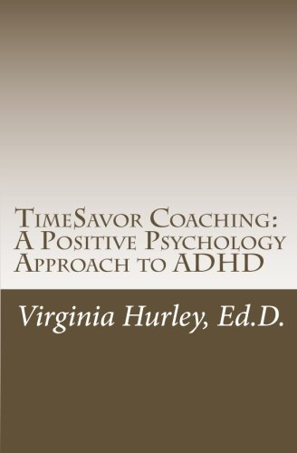 TimeSavor Coaching: A Positive Psychology Approach to ADHD