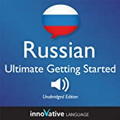 Learn Russian: Ultimate Getting Started with Russian Box Set, Lessons 1-55 | [Innovative Language Learning]