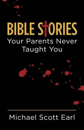 Bible Stories Your Parents Never Taught You