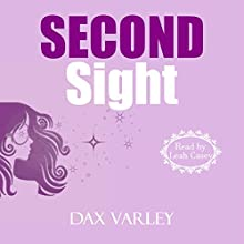 Second Sight: Oracles, Book 2 Audiobook by Dax Varley Narrated by Leah Casey